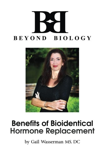 Benefits of Bioidentical Hormone Therapy Book Dr Gail Wasserman